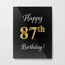 """Elegant """"Happy 87th Birthday!"""" With Faux/Imitation Gold-Inspired Color Pattern Number (on Black) Metal Print"""