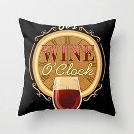 It's Wine O'Clock Throw Pillow