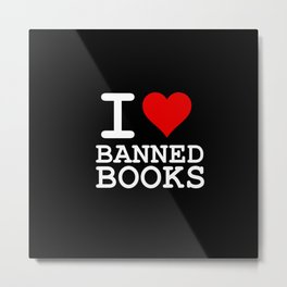 I Heart Banned Books (On Black) Metal Print
