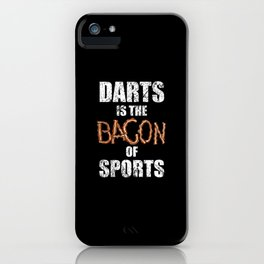 Darts Gift Darts Player Team Darts Is The Bacon Of Sports iPhone Case