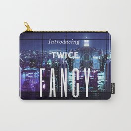 introducing: fancy Carry-All Pouch