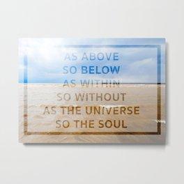 As the Universe, So the Soul Metal Print