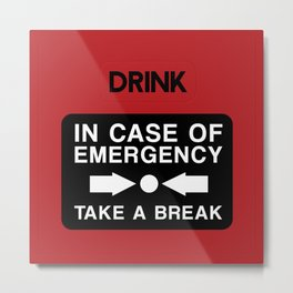 In Case of Emergency... Metal Print