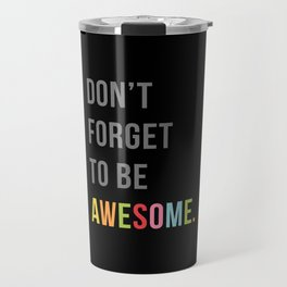 Be Awesome 2 Funny Quote Travel Mug