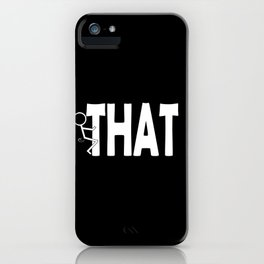 Fuck THAT Humping Stickman White Typography Sarcasm Humor iPhone Case