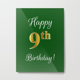 "Elegant ""Happy 9th Birthday!"" With Faux/Imitation Gold-Inspired Color Pattern Number (on Green) Metal Print"