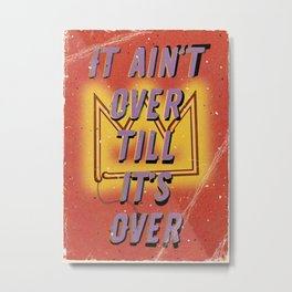 It ain't over till its over - Fight the Virus Metal Print