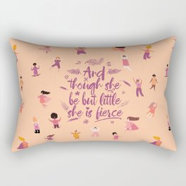 And though she be but little she is fierce - Girl Power (GP4) Rectangular Pillow