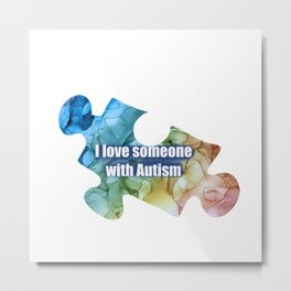 I Love Someone with Autism on Alcohol Ink Painting  Metal Print