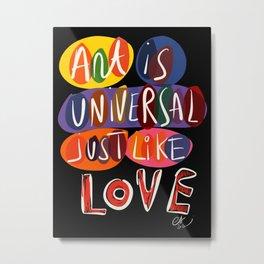 Art is Universal Just Like Love Street Art Graffiti Typography  Metal Print
