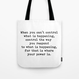 Control The Way Your Respond, Inspirational, Motivational, Quote Tote Bag