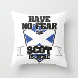Have No Fear The Scot Is Here Proud To Be Scottish Gift Throw Pillow