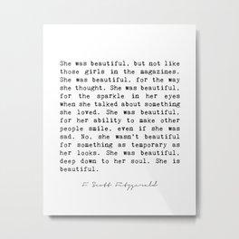 F. Scott Fitzgerald she was beautiful quote Metal Print