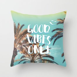 """""""Good Vibes Only."""" - Quote - Tropical Paradise Palm Trees Throw Pillow"""