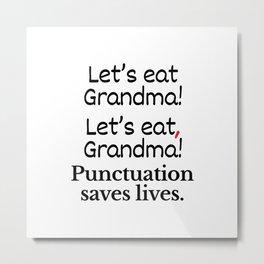 Let's Eat Grandma Punctuation Saves Lives Metal Print