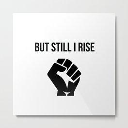 BUT STILL I RISE - Black Lives Matter Fist Metal Print