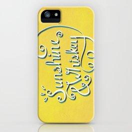 Sunshine & Whiskey iPhone Case