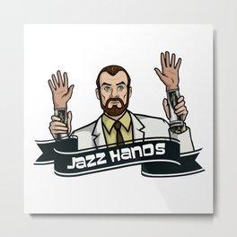 Jazz Hands! Metal Print