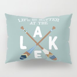 Life Is Better At The LAKE Painted Paddles Pillow Sham