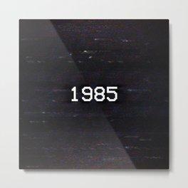 1985 Metal Print