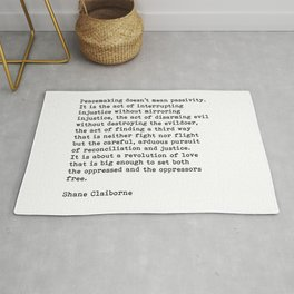 Peacemaking Doesn't Mean Passivity, Shane Claiborne Quote Rug