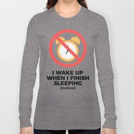 Retired No Alarm Clock Retirement Funny Long Sleeve T-shirt