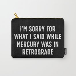 Sorry for Mercury Retrograde Carry-All Pouch