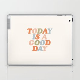 TODAY IS A GOOD DAY peach pink green blue yellow motivational typography inspirational quote decor Laptop & iPad Skin