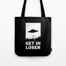 Get In Loser Tote Bag