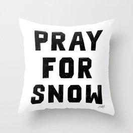 Pray For Snow Throw Pillow