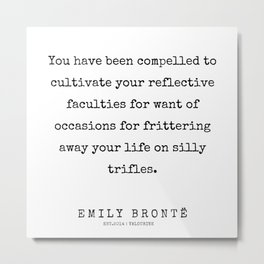 74 | 200211 | Emily Bronte Quotes | Metal Print