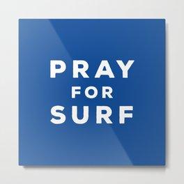 Pray For Surf Metal Print