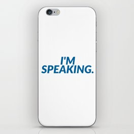 I'M SPEAKING iPhone Skin