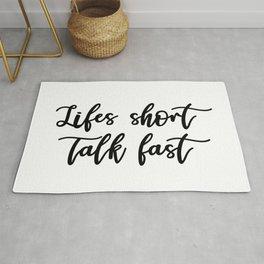 Lifes Short, Talk Fast Rug