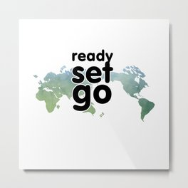 ready set go Metal Print