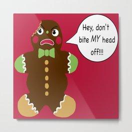 Gingerbread Cookie Angst Metal Print