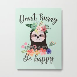 SLOTH ADVICE (mint green) - DON'T HURRY, BE HAPPY! Metal Print