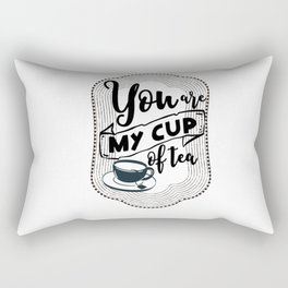 You are my cup of tea. Tea lovers gift. Rectangular Pillow