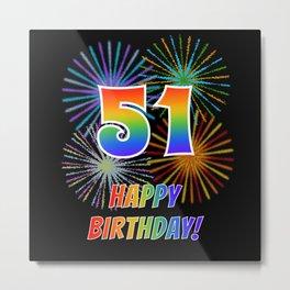"51st Birthday ""51"" & ""HAPPY BIRTHDAY!"" w/ Rainbow Spectrum Colors + Fun Fireworks Inspired Pattern Metal Print"