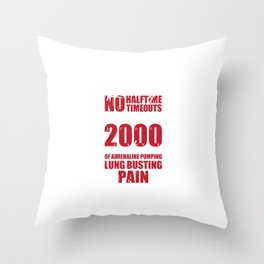 Rowing No Halftime No Timeouts For Canoe Or Kayak Rower Throw Pillow
