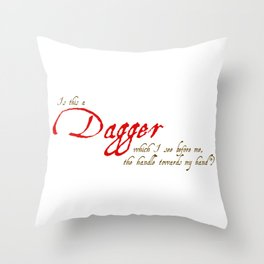 Is This A Dagger - Shakespeare Quote From Macbeth Throw Pillow