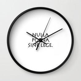 Nulla poena sine lege Wall Clock