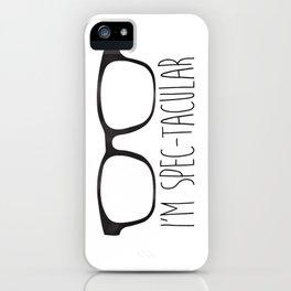 I'm Spec-tacular iPhone Case