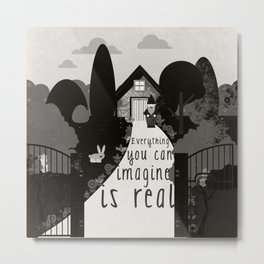 Everything you can imagine is real 8 Metal Print