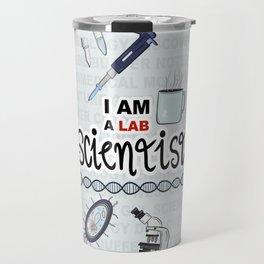 I Am a Lab Scientist Travel Mug