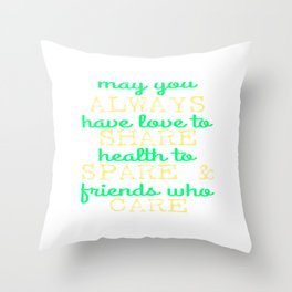 """A Nice Share Tee For A Sharing You """"May You Always Have Love To Share Health To Spare"""" T-shirt Throw Pillow"""