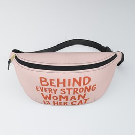 Behind Every Strong Woman Fanny Pack