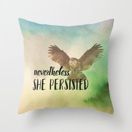 Nevertheless She Persisted - It's in Our Nature. Throw Pillow