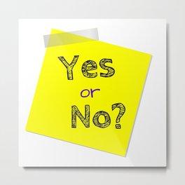 Yes or No, Question, Flirting Metal Print