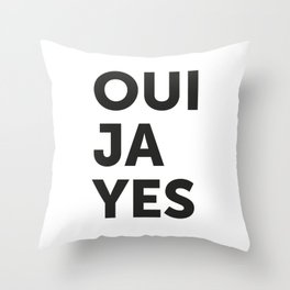 Oui, Ja, Yes Throw Pillow